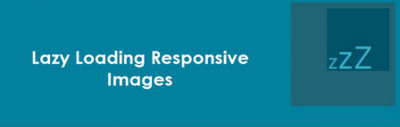 Lazy Loading Responsive Images